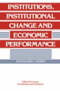Douglass C. North: Institutional Change and Economic Performance (Cambridge University Press, 1990)
