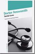 Sinclair Lewis: <i>Doctor Arrowsmith</i> (Nórdica, 2011)