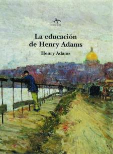 Henry Adams: La educación de Henry Admas (Alba Editorial, 2009)