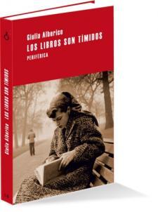 Giulia Albarico: Los libros son tímidos (Periférica, 2011)