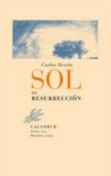 Carlos Alcorta: Sol de resurrección (Calambur, 2009)