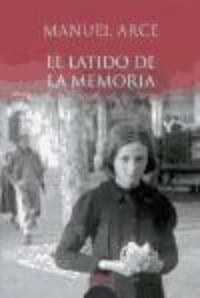 Manuel Arce: El latido de la memoria (Algaida)