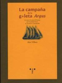 Alan Villiers: La campaña de la goleta Argus (Ediciones Trea, 2007)