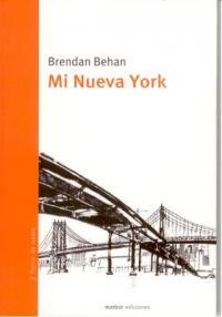Brendan Behan: Mi Nueva York (Marbot, 2008)