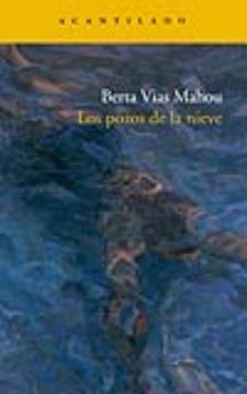 Berta Vias Mahou: Los pozos de la nieve (Acantilado, 2008)