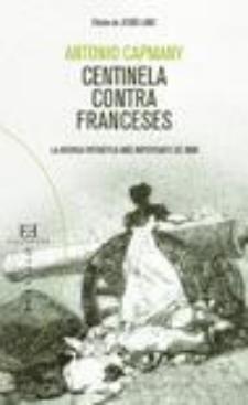 Antonio Capmany: Centinela contra los franceses (Encuentro, 2008)