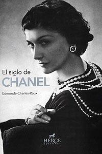 Edmonde Charles-Roux: El siglo de Chanel (Herce Editores, 2007)