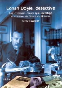 Peter Costello: Conan Doyle, detective (Alba, 2008)