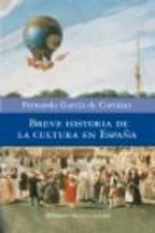 Fernando García de Cortázar: Breve historia de la cultura en España (Planeta, 2008)