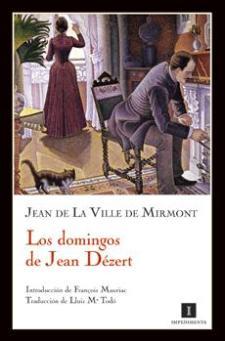 Jean de La Ville de Mirmont: Los domingos de Jean Dézert (Impedimenta, 2009)