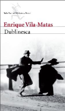 Enrique Vila-Matas: Dublinesca (Seix Barral, 2010)