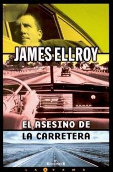 James Ellroy: El asesino de la carretera (Ediciones B, 2008)