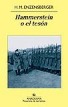 H. M. Enzensberger: Hammerstein o el tesón (Anagrama, 2011)