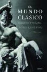 Robin Lane Fox: El mundo clásico (Crítica, 2007)