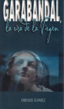 Enrique Álvarez: Garabandal, la risa de la Virgen (Ediciones Tatín, 2010)