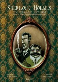 Rosa Moya y Roger Olmos: Sherlock Holmes y el caso de la joya azul (Lumen, 2008)