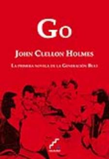 John Clellon Holmes: Go (Ediciones Escalera, 2009)