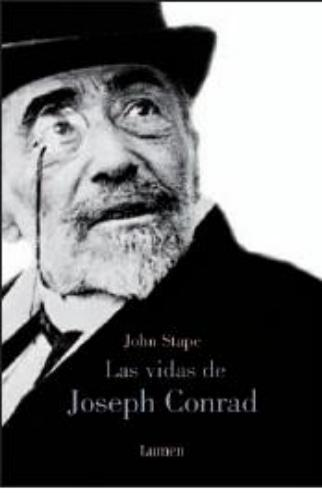 John Stapes: Las vidas de Joseph Conrad (Lumen, 2007)