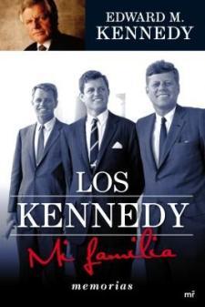 Edward M. Kennedy: Mi familia, los Kennedy (Martínez Roca, 2010)