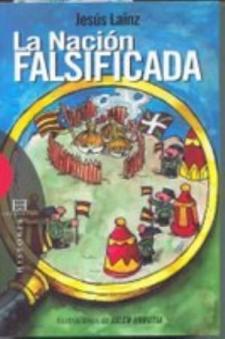 Jesús Laínz: La nación falsificada (Encuentro, 2006)