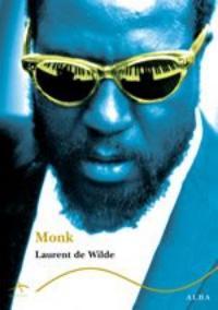 Laurent de Wilde: Monk (Alba Editorial)