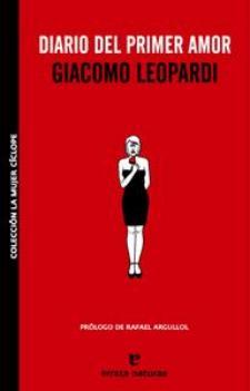 Giacomo Leopardi: Diario del primer amor (Errata Naturae, 2009)