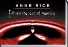 Anne Rice: Entrevista con el vampiro (Ediciones B, Librinos, 2010)