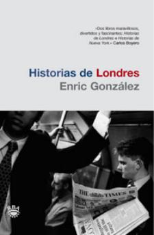 Enric González: Historias de Londres (RBA Libros)