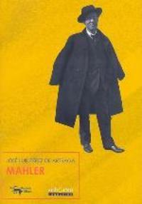 José Luis Pérez de Arteaga: Mahler (Fundación Scherzo-Antonio Machado Libros, Madrid, 2007)