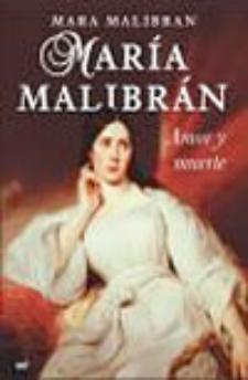 Mara Malibrán: Malibrán. Pasión y muerte (Martínez Roca, 2008)