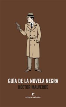 Héctor Malverde: Guía de la novela megra (Errara Naturae Editores, 2010)