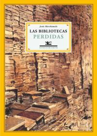 Jesús Marchamalo: Las bibliotecas perdidas (Renacimiento, 2008)