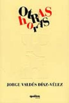 Jorge Valdés Díaz-Vélez: Otras horas (Quálea Editorial, 2010)