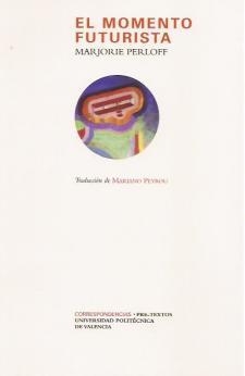 Marjorie Perloff: El momento futurista (Pre-Textos, 2009)