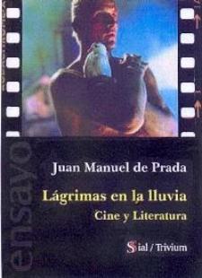 Juan Manuel de Prada: Lágrimas de lluvia. Cine y literatura (Sial ediciones)