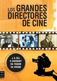 Ch. Viviani, Ch. Tesson, J. A. Gili y D. Sauvaget: Los grandes directores de cine (Robinbook, Ma Non Troppo, 2008)