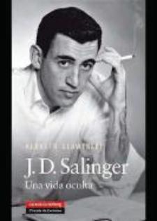 Kenneth Slawenski: J. D. Salinger: una vida oculta (Galaxia Gutenberg, 2010)