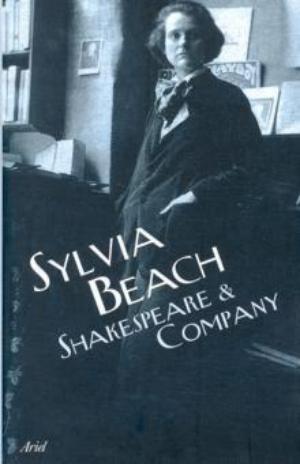 Sylvia Beach: Shakespeare & Company (Ariel, 2008)