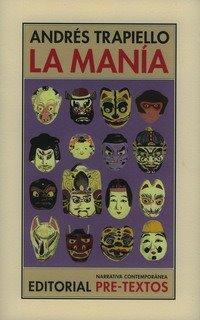Andrés Trapiello: La manía (Pre-Textos, 2008)