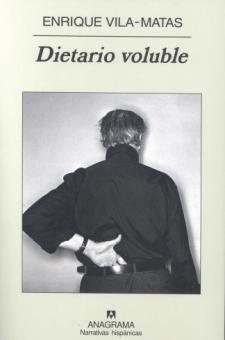 Enrique Vila-Matas: Dietario voluble (Anagrama, 2008)