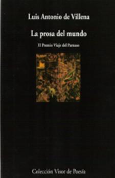 Luis Antonio de Villena: La prosa del mundo (Visor, 2007)