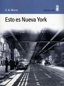 E. B. White: Esto es Nueva York (Minúscula)