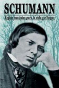 Robert Schumann: Reglas musicales para la vida y el hogar (Ediciones Na)