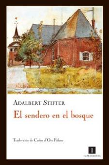 Adalbert Stifter: El sendero del bosque (Impedimenta)