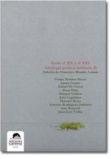 Entre el XX y el XXI. Antología poética andaluza (Ediciones Carena)
