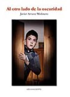 Javier Arranz: Al otro lado de la oscuridad (Carena, 2012)