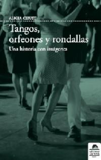 Alicia Chust: Tango, orfeones y rondallas (Ediciones Carena, 2008)