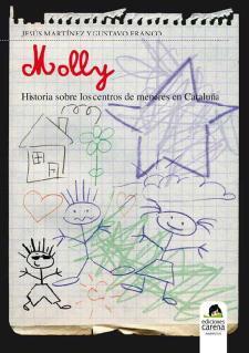 Jesús Martínez y Gustavo Franco: Molly. Historia sobre los centros de menores en Cataluña (Ediciones Carena, 2010)