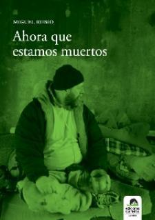 Miguel Rubio: Ahora que estamos muertos (Ediciones Carena, 2008)