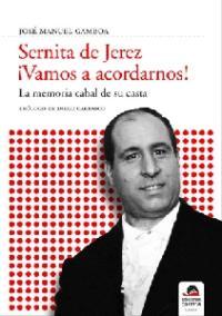 José Manel Gamboa: Sernita de Jerez ¡Vamos a acordarnos! (Ediciones Carena, 2007)